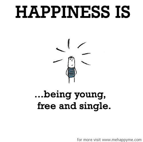 Happiness Happy Quotes Single And Happy Happy