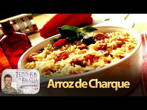 Arroz de Charque - Tempero de Familia - Rodrigo Hilbert - YouTube
