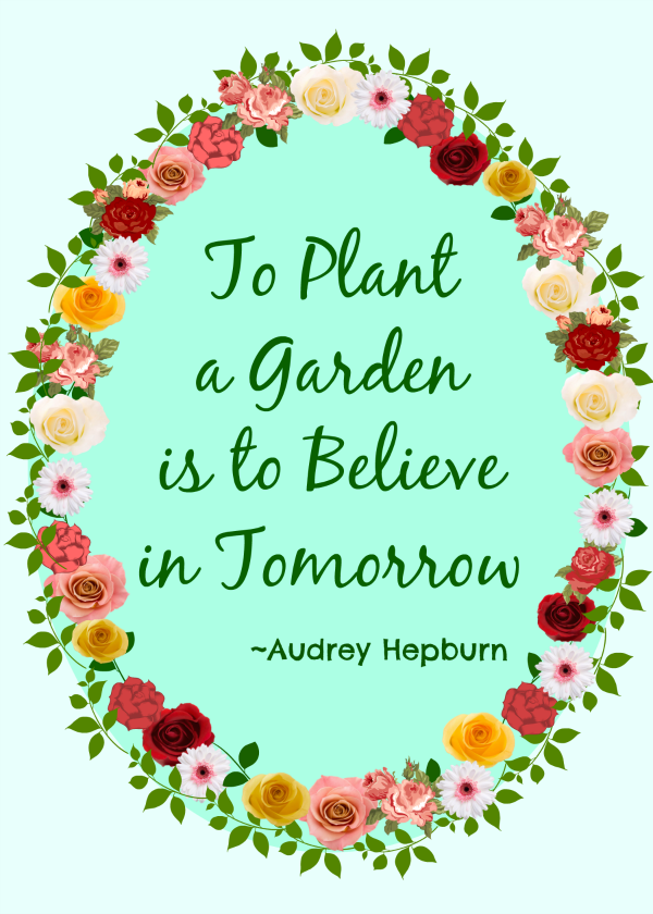Free Printables For February Garden Quotes Spring Quotes Garden Quotes Signs