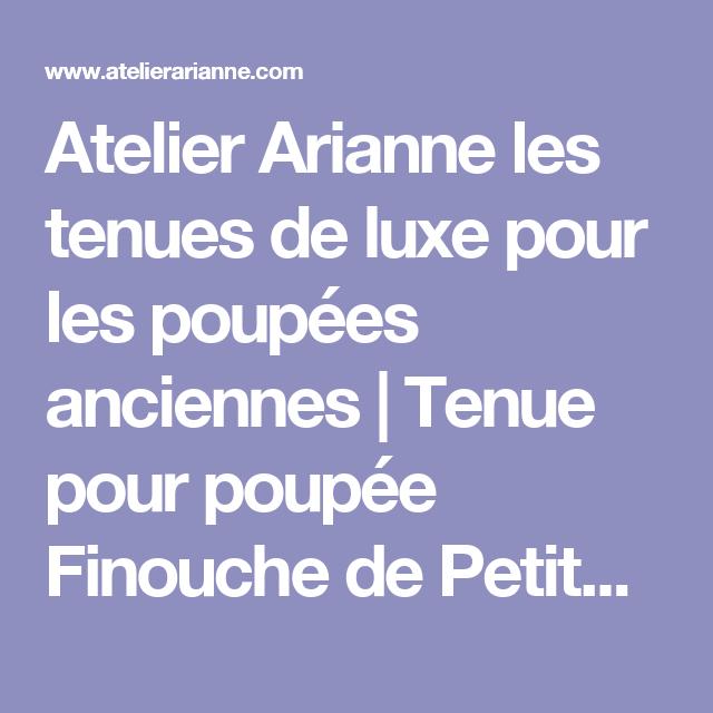 Atelier Arianne les tenues de luxe pour les poupées anciennes   Tenue pour poupée Finouche de Petitcollin