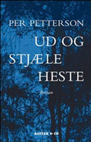 Ud Og Stjaele Heste Per Pettersson Boger Heste Romaner