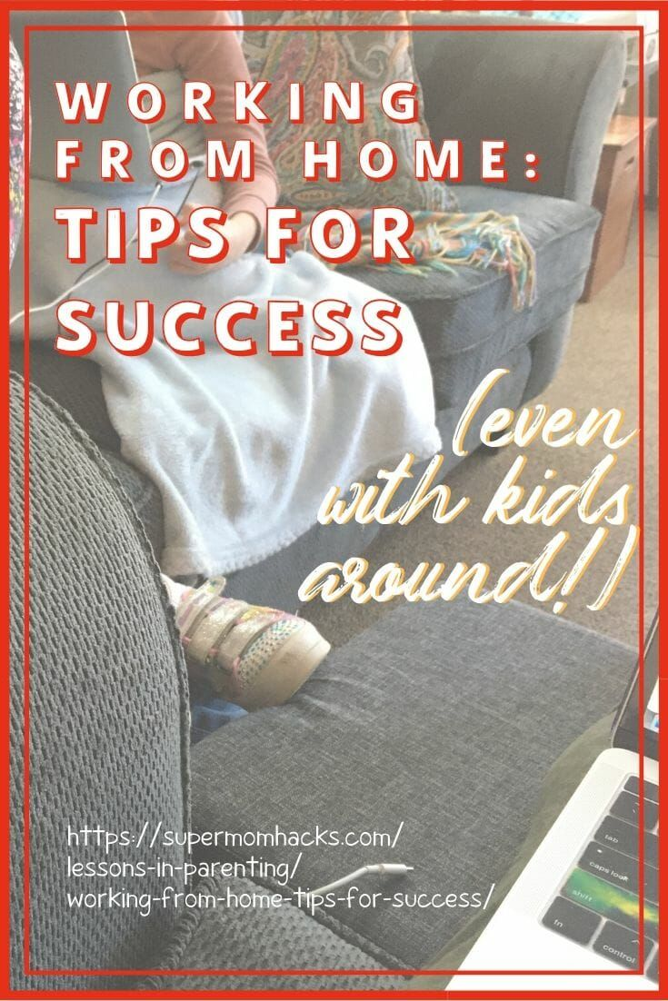 Working From Home: Tips For Success (Even With Kids Around!)
