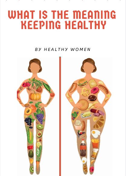 What Is The Meaning Keeping Healthy Healthy Lifestyle Healthy Lifestyle Tips Healthy Habits Health Keeping Healthy Healthy Lifestyle Poster Healthy Food Art