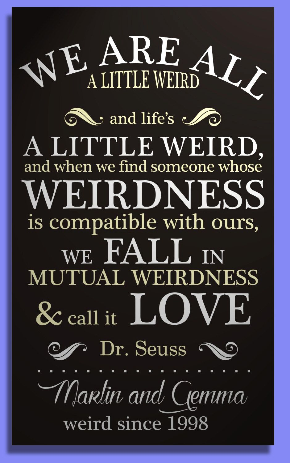 Personalised Weird Love Sign Hand Painted On Wooden Board Drseuss