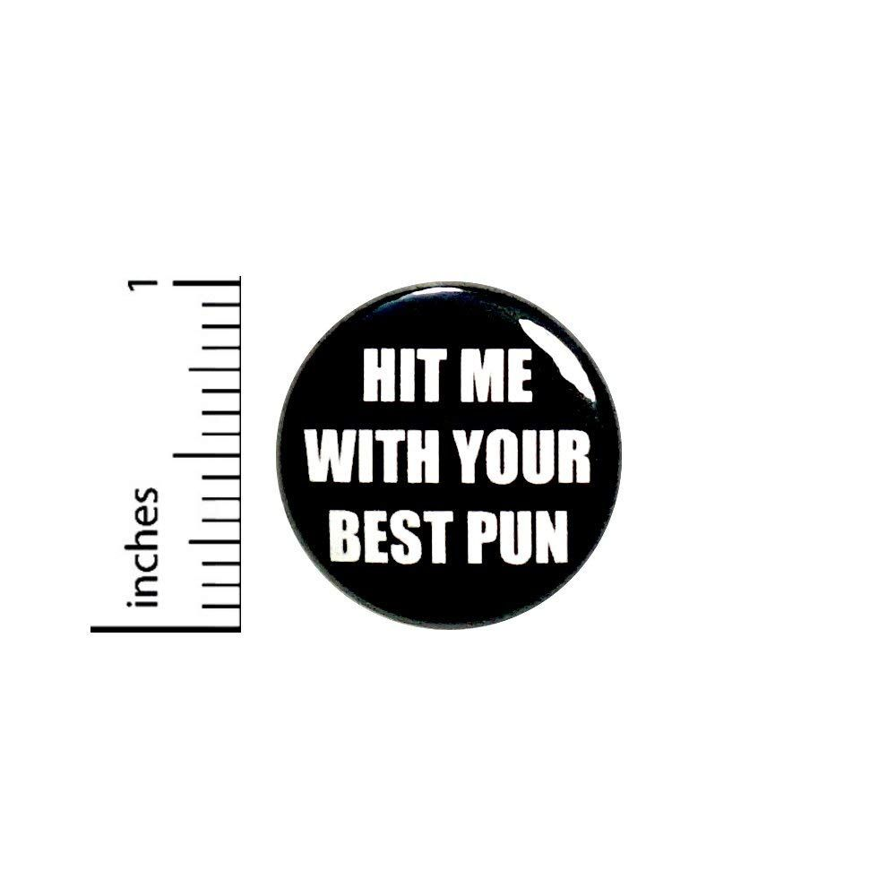 Amazon com: Funny Button Pin Hit Me With Your Best Pun