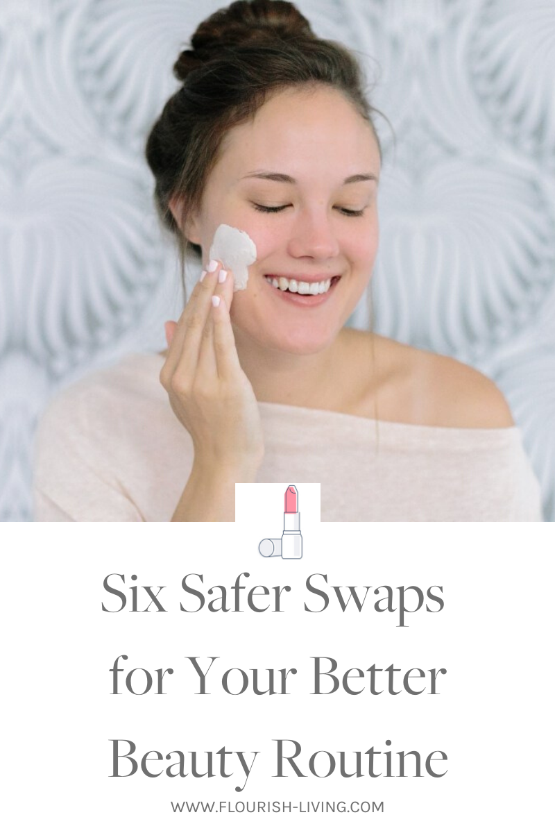 6 Safer Swaps For Your Better Skincare Beauty Routine Flourish Oily Skin Care Routine Safe Skincare Beauty Routine Schedule