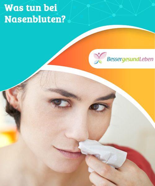 Nasenbluten – oft, aber nicht immer harmlos