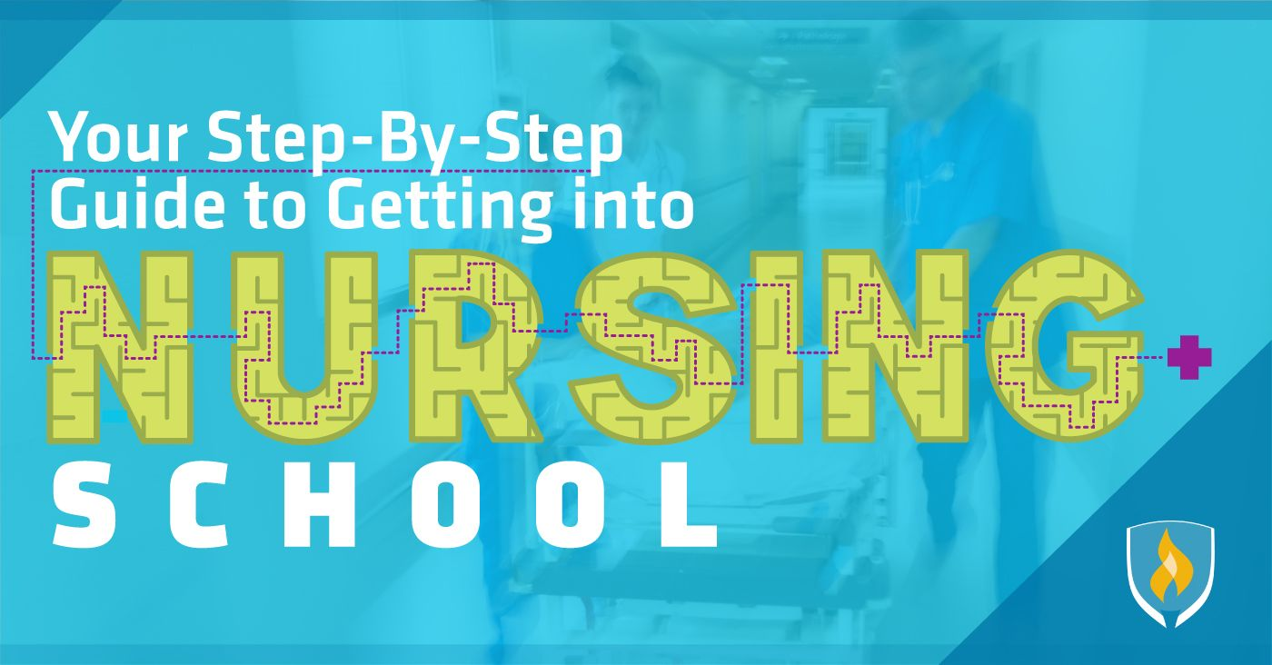 Where Should You Start To Get Into Nursing School Our Step By