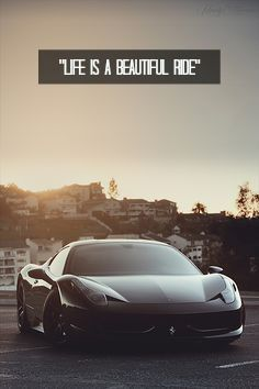 Inspirational Car Quotes Life is a beautiful ride
