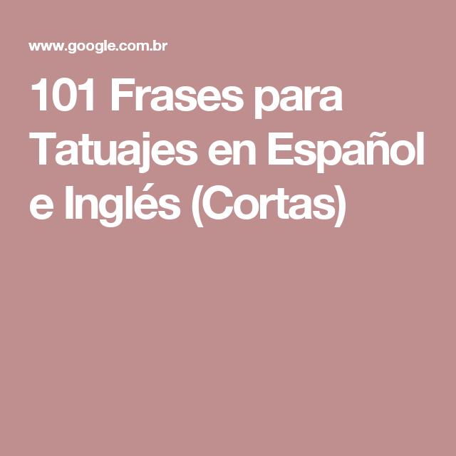 101 Frases Para Tatuajes En Español E Inglés Cortas Español
