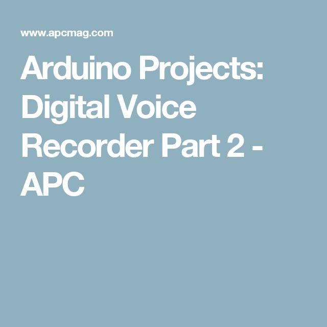arduino projects digital voice recorder part 2 apc arduinoarduino projects digital voice recorder part 2 apc