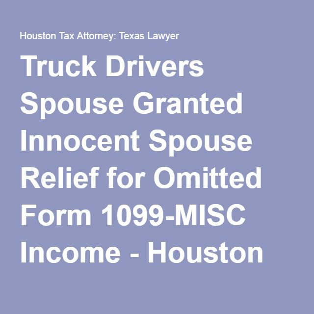 Truck Drivers Spouse Granted Innocent Spouse Relief For Omitted Form