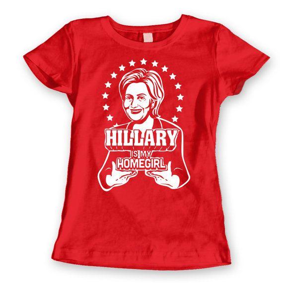 Hillary Clinton Is My Homegirl Funny Bill Election by LaughWear ... 6f4eaeed8