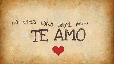 Lo Eres Todo Para Mi Te Amo Amor De Mi Vida Quiero Estar A Tu