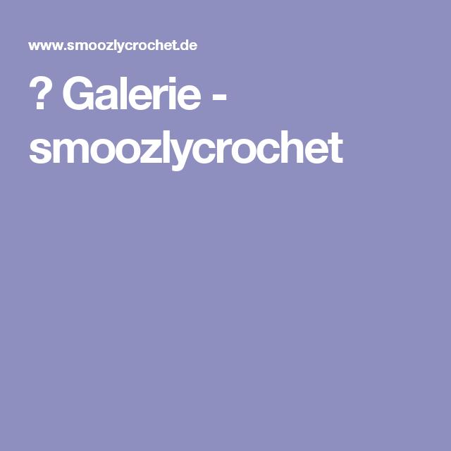 ✣ Galerie - smoozlycrochet