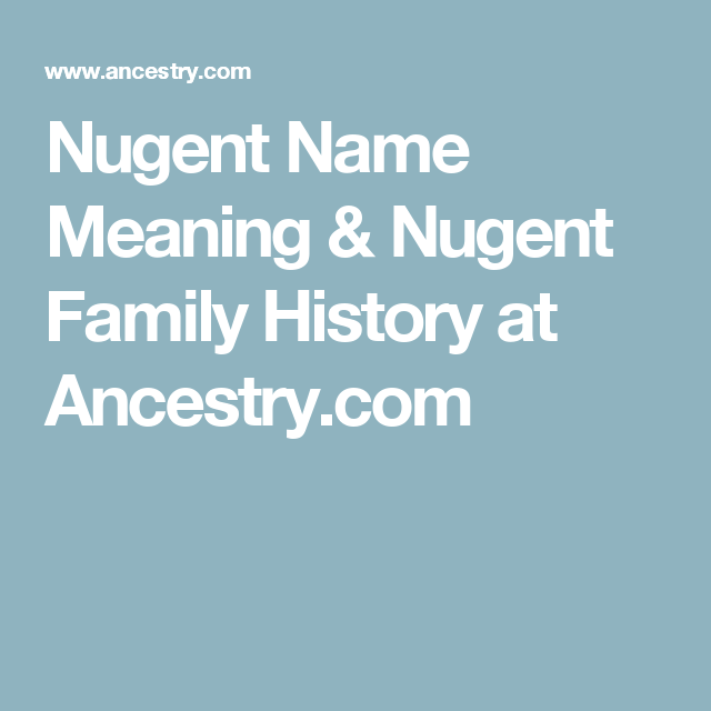 Nugent Name Meaning & Nugent Family History at Ancestry.com
