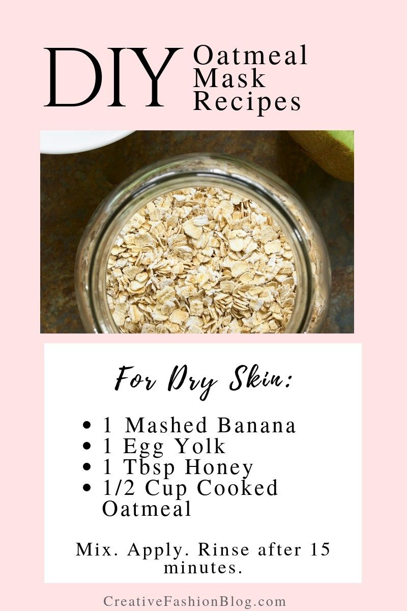 The Ultimate Diy Oatmeal Mask For Dry Combination And Normal Skin Types Creative Fashion Blog Oatmeal Mask Diy Oatmeal Mask For Dry Skin