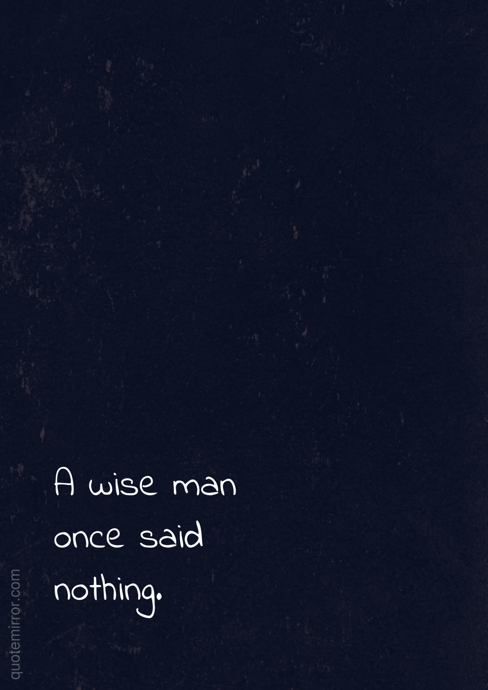 A Wise Man Once Said Odds And Ends Pinterest Sayings Proverbs
