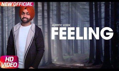 Feeling Song Lyrics by Ammy Virk from Latest Punjabi Song 2017 is sung by  Ammy Virk composed by Bhinda Aujla written by Ammy Virk