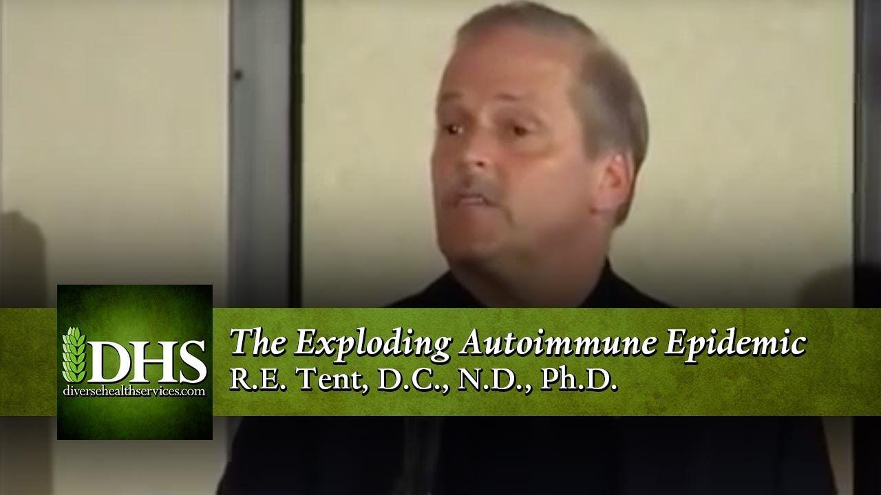 The Exploding Autoimmune Epidemic - Dr. Tent