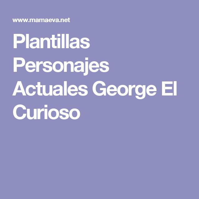 Plantillas Personajes Actuales George El Curioso