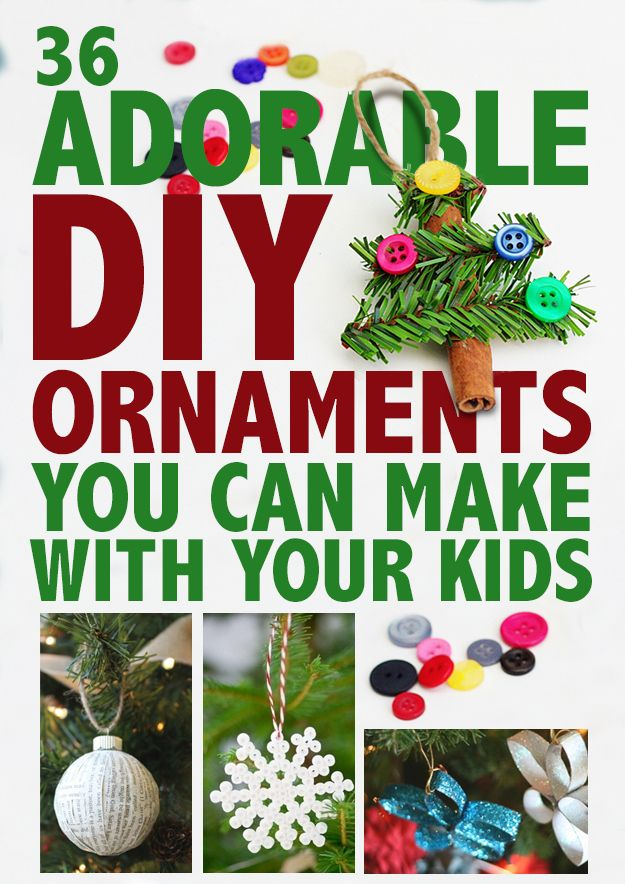 36 Adorable DIY Ornaments You Can Make With The Kids Diy ornaments
