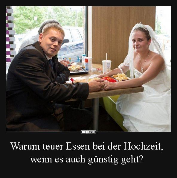 Warum Teuer Essen Bei Der Hochzeit Lustige Bilder Spruche