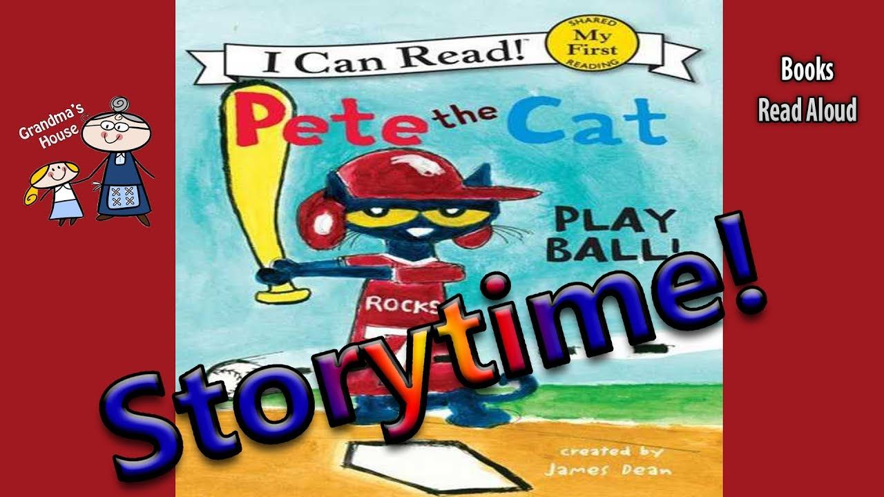Storytime Pete The Cat Play Ball Read Aloud Stories For Kids Bed In 2020 Stories For Kids Kids Bedtime Pete The Cat