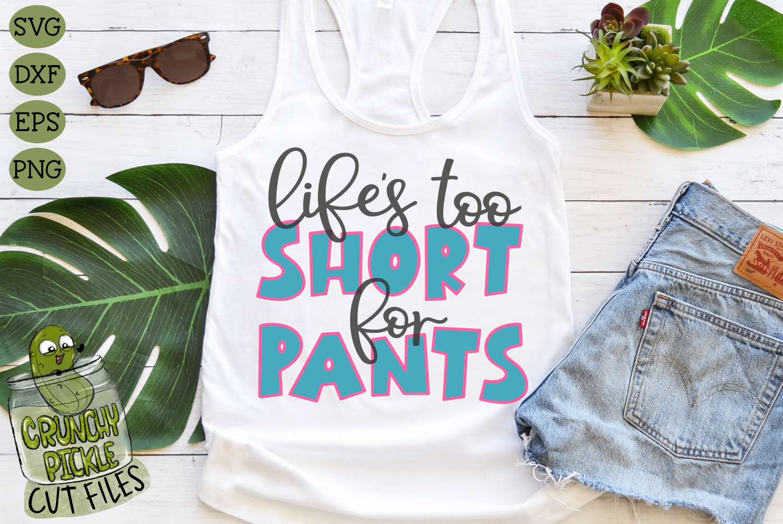 Life S Too Short For Pants Svg Silhouette Studio Diy Shirt Line Design