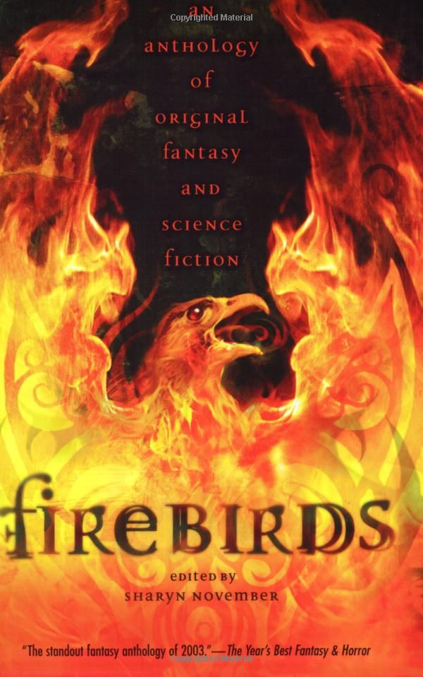 Firebirds: An Anthology of Original Fantasy and Science Fiction - Sharyn November, Emma Bull, Diana Wynne Jones, Nancy Farmer, Garth Nix, Lloyd Alexander, Nina Kiriki Hoffman, Sherwood Smith, Patricia A. McKillip, Nancy Springer, Meredith Ann Pierce