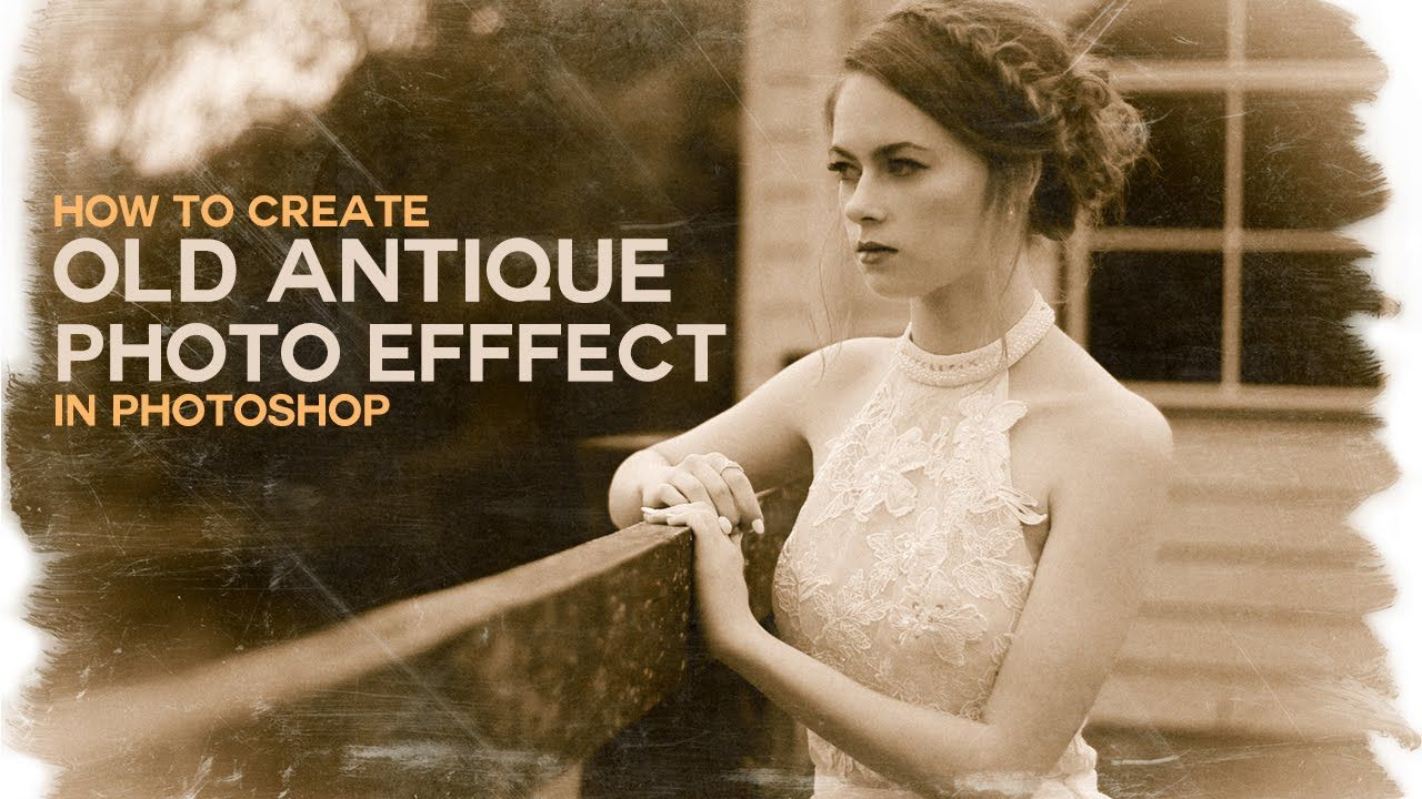 Photoshop Tutorial Create Old Antique Or Vintage Effect With Camera Raw Photoshopdesire Com Youtube Photoshop Tutorial Photoshop Old Antiques