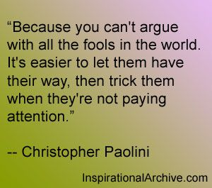 Christopher Paolini Quote On Tricking Fools Inspirational Memes