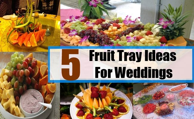 5 Fruit Tray Ideas For Weddings