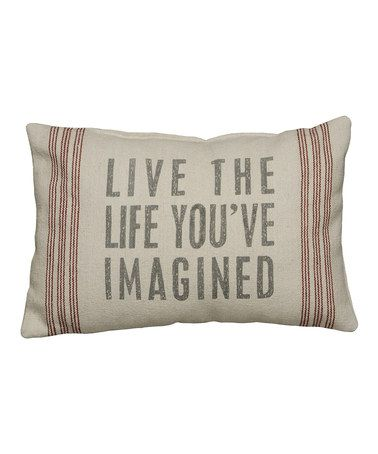 This Natural 'Live the Life You've Imagined' Pillow is perfect! #zulilyfinds