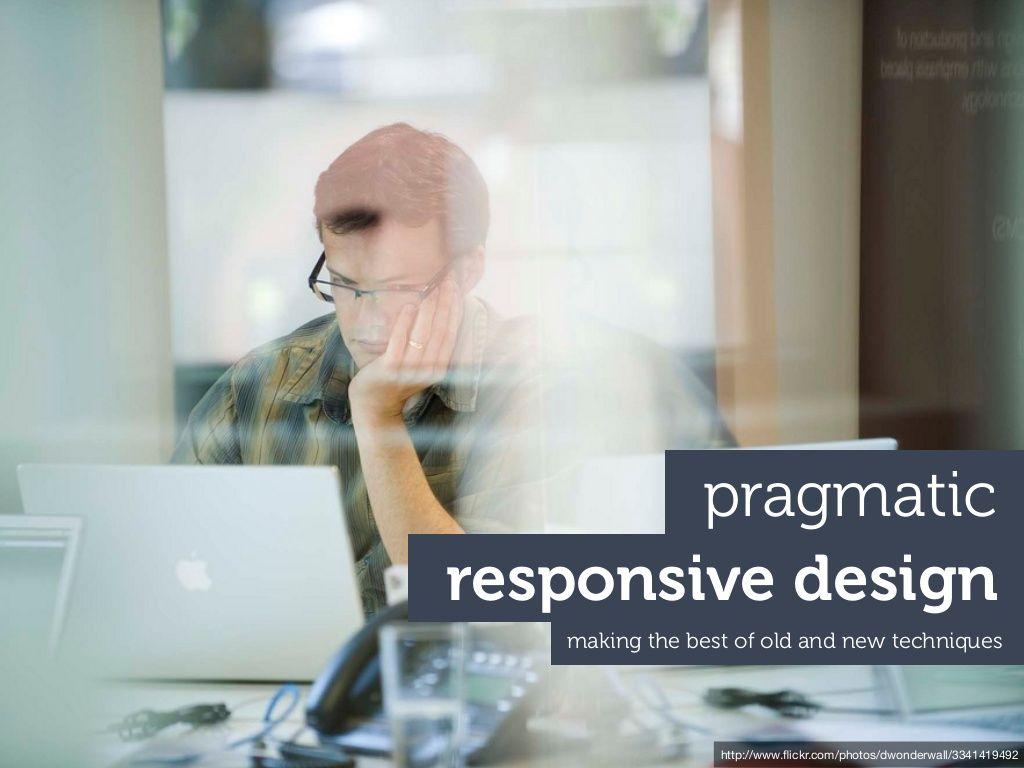 pragmaticresponPragmatic responsive designsivedesign by