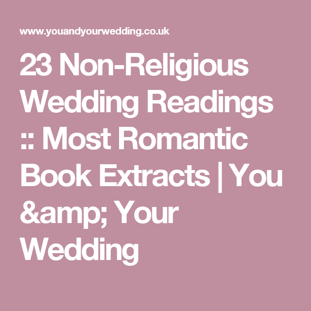 23 Non Religious Wedding Readings Most Romantic Book Extracts