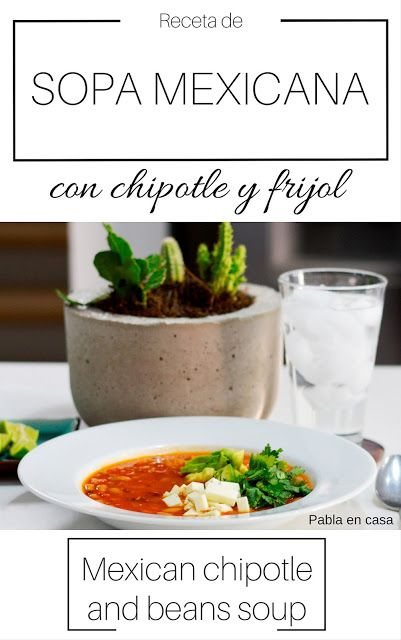 Sopa mexicana de chipotle y frijo | Mexican chipotle and bean soup  #receta #recipe #chipotle #sopa #soup #mexicanfood #comidamexicana #mexico #delicious #avocado #chesse #queso #frijol #pablaencasa