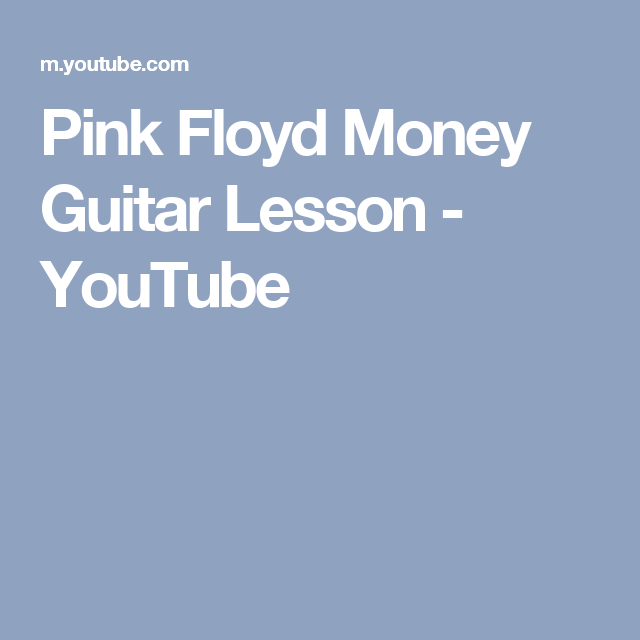 Pink Floyd Money Guitar Lesson - YouTube | learn to play guitar ...