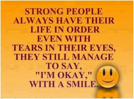Strong People Always Have Their Life In Order.