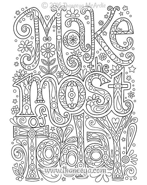 Make The Most Of Today Coloring Page By Thaneeya Me Quote