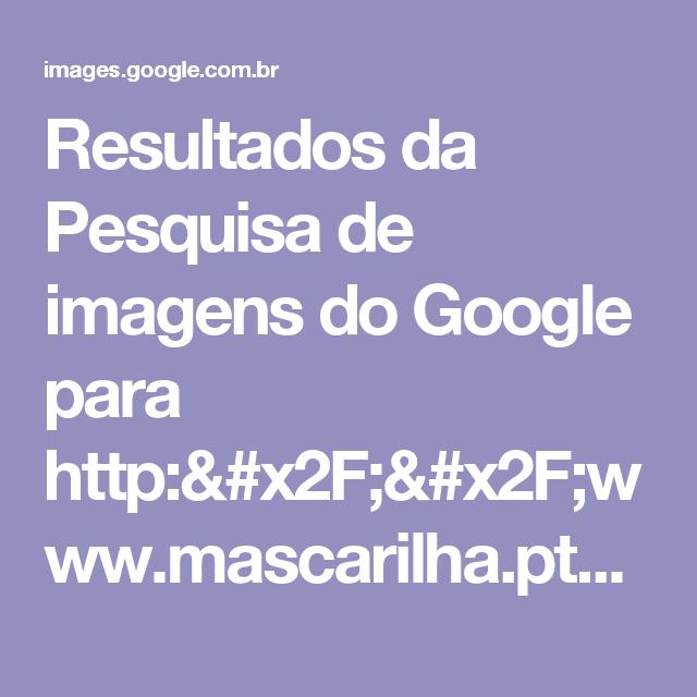 Resultados da Pesquisa de imagens do Google para http://www.mascarilha.pt/imagens/produtos/43418a.jpg