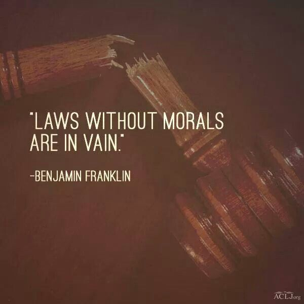 Benjamin Franklin Quotes. Morals Are Seriously Lacking Everywhere.