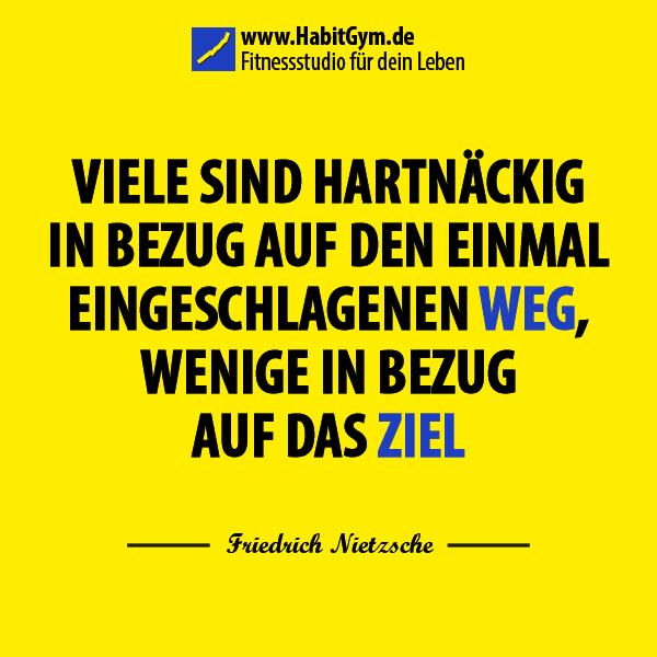 Zitat Fokus Und Konzentration Friedrich Nietzsche Viele Sind Hartnackig In Bezug Auf Den Einmal Eingeschlagenen Weg Motivierende Spruche Motivation Zitate