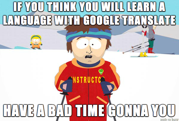 Google Translate My Students Always Think They Can Get Away With This Bad Timing Funny Memes Hilarious