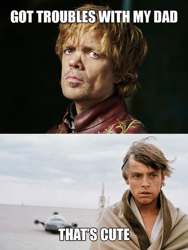 When You Play The Game Of Thrones Vs Star Wars Meme War You Win Star Wars Memes Star Wars Jokes Game Of Thrones Pictures