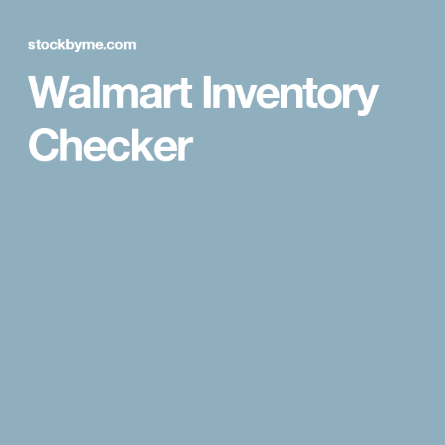 walmart inventory checker - Inventory Checker