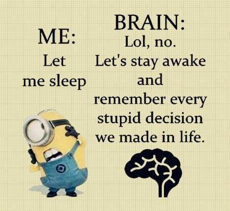 #awake #stupid #brain