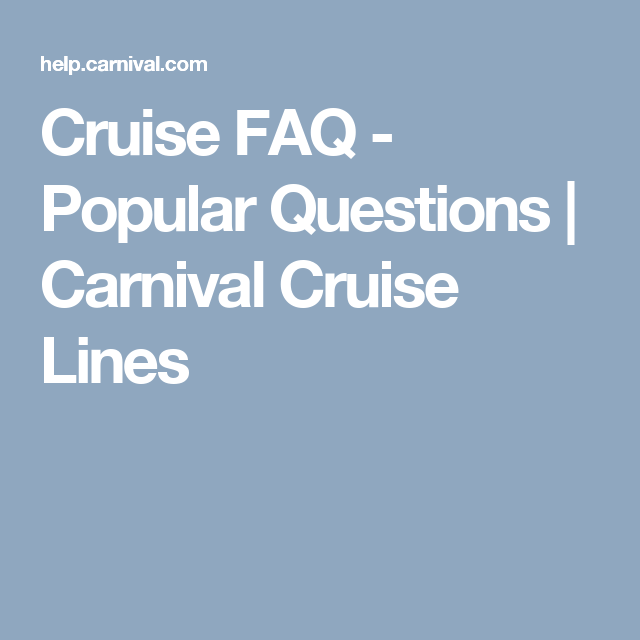 cruise faq popular questions carnival cruise lines cruise