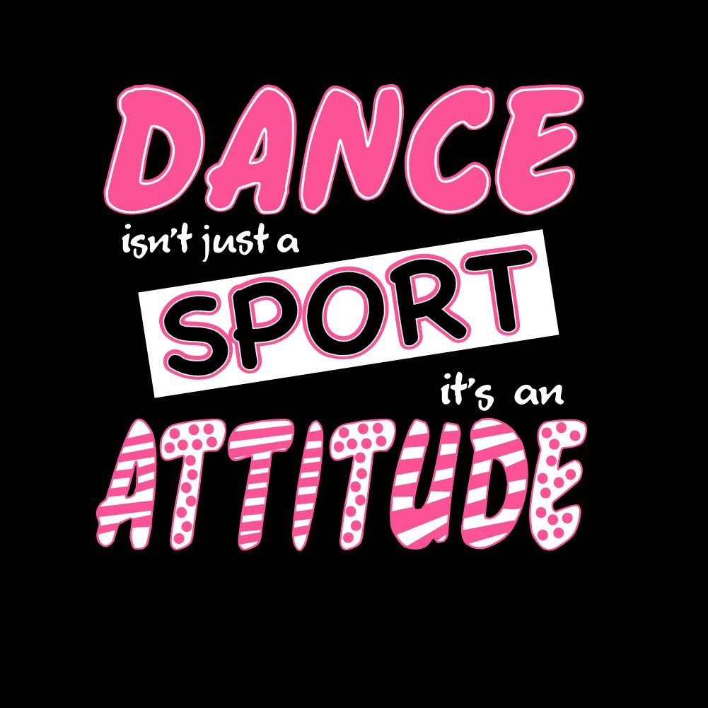 dance isn t just a sport it s an attitude dance quotes dance isn t just a sport