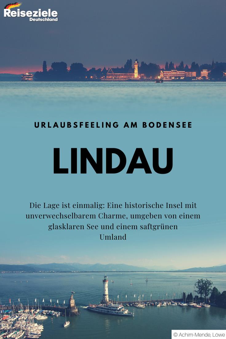 Lindau Im Bodensee Die Mediterrane Insel Und Gartenstadt An Der Bayerischen Riviera In 2020 Mit Bildern Lindau Reiseziele Deutschland Reiseziele